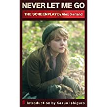 [Never Let Me Go Screenplay] (By: Alex Garland) [published: January, 2011]