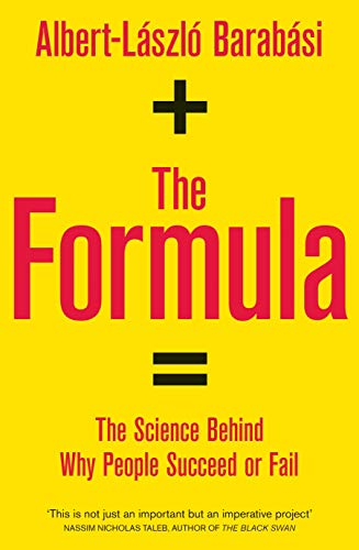 The Formula: The Science Behind Why People Succeed or Fail por Albert-Laszlo Barabasi