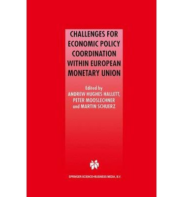 [ [ CHALLENGES FOR ECONOMIC POLICY COORDINATION WITHIN EUROPEAN MONETARY UNION (SOFTCOVER REPRINT OF THE ORIGI) BY(HUGHES HALLETT, ANDREW J )](AUTHOR)[PAPERBACK]