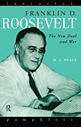 Franklin D. Roosevelt: The New Deal and War (Lancaster Pamphlets)