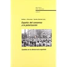 España: del consenso a la polarización. Cambios en la democracia española. (Bibliotheca Ibero-Americana)