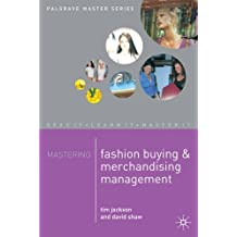 By David Shaw Mastering Fashion Buying and Merchandising Management by Shaw, David ( Author ) ON Nov-16-2000, Paperback