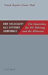 Der Holocaust als offenes Geheimnis: Die Deutschen, die NS-Führung und die Alliierten