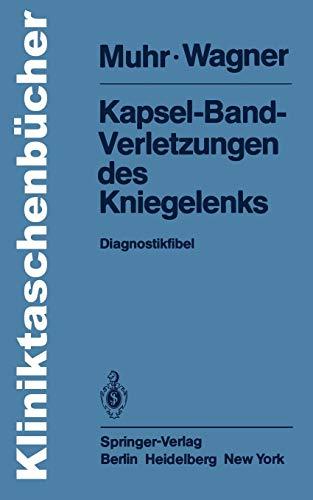 Kapsel-Band-Verletzungen des Kniegelenks: Diagnostikfibel (Kliniktaschenbücher) - Therapie Kapseln
