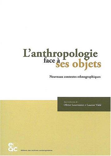 L'anthropologie face  ses objets : Nouveaux contextes ethnographiques