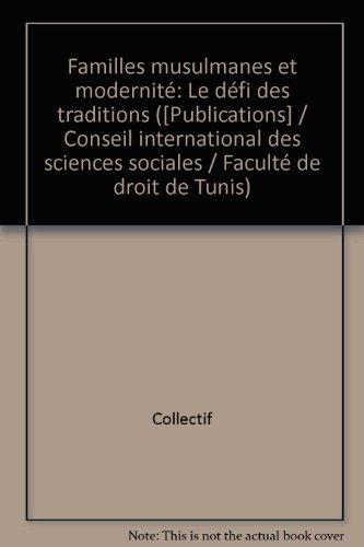 Familles musulmanes et modernité : Le défi des traditions, [colloque, Sidi Bou Saïd (Tunisie) par Collectif
