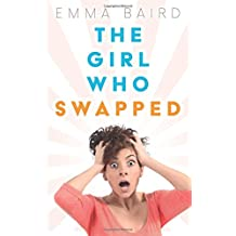 The Girl Who Swapped: Nineteen one day, forty-three the next...WTF?!