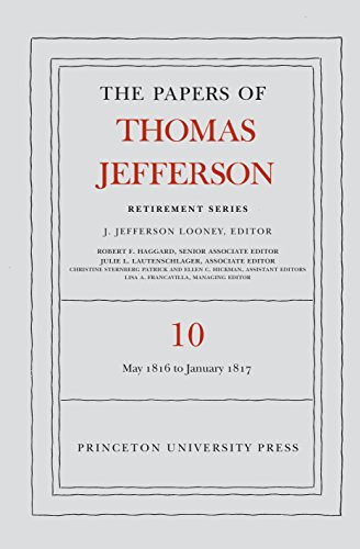 The Papers of Thomas Jefferson: Retirement Series, Volume 10: 1 May 1816 to 18 January 1817 (English Edition)