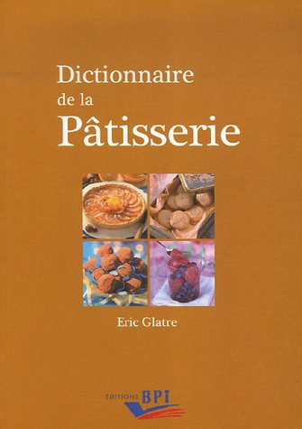 Dictionnaire de la Pâtisserie