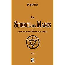 La Science des Mages: et ses Applications Théoriques et Pratiques