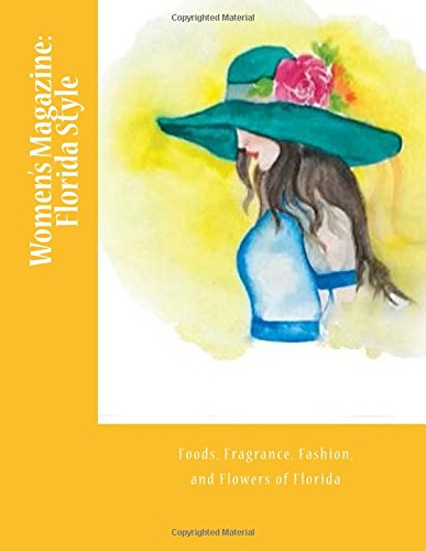 Women's Magazine: Florida Style: Foods, Fragrance, Fashion, and Flowers of Florida: An extra-large-print senior reader, memory care, travel magazine with photos and coloring activities worksheets (Womans Magazine)