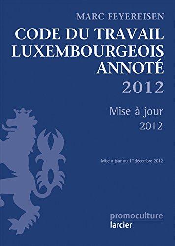 Code du travail annoté - mise à jour 01/2012 par Marc Feyereisen