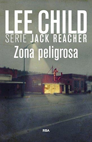 Zona peligrosa (Jack Reacher nº 1)
