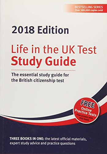 Life in the UK Test: Study Guide 2018: The essential study guide for the British citizenship test