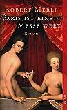 Paris ist eine Messe wert: Roman (Fortune de France, Band 5) - Robert Merle