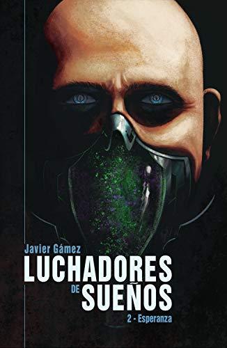 Luchadores de sueños: Esperanza por Javier Gamez