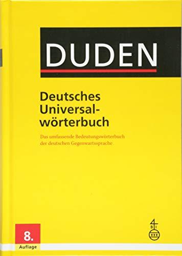 Duden - Deutsches Universalwörterbuch: Das umfassende Bedeutungswörterbuch der deutschen Gegenwartssprache