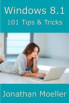 Windows 8.1: 101 Tips & Tricks (English Edition) von [Moeller, Jonathan]
