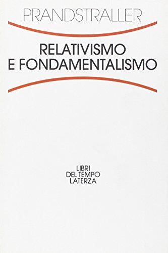Relativismo e fondamentalismo (Libri del tempo) por Gian Paolo Prandstraller