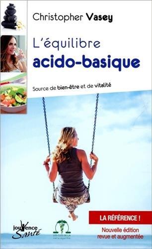 L'équilibre acido-basique : Source de bien-être et de vitalité par From Editions Jouvence