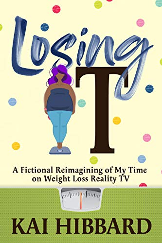 Losing It: A Fictional Reimagining of my Time on Weight Loss Reality TV (English Edition)