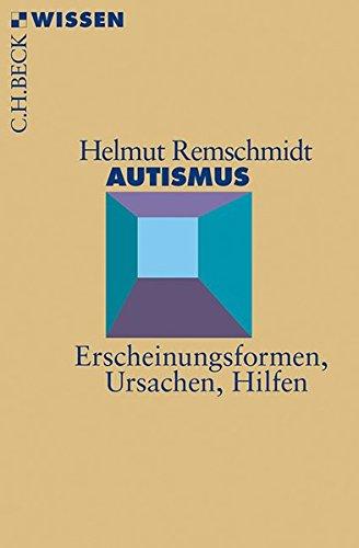 Autismus: Erscheinungsformen, Ursachen, Hilfen