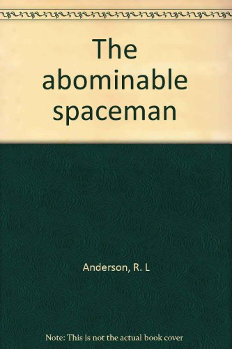The abominable spaceman [Paperback] by Anderson, R. L