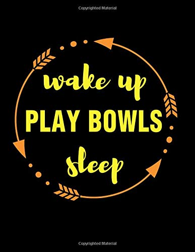 Wake Up Play Bowls Sleep Gift Notebook for 9 Pin Bowler: Wide Ruled Blank Journal por Useful Books