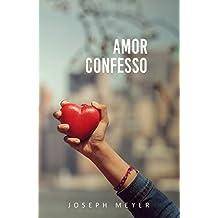 Amor Confesso (Portuguese Edition)