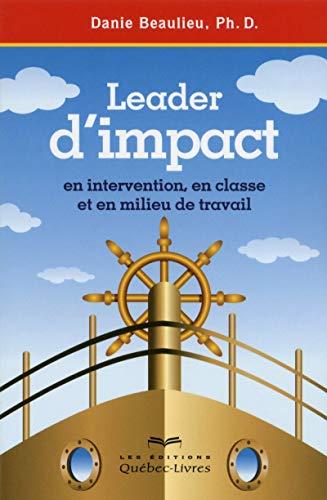 Leader d'impact - En intervention, en classe et enmilieu de travail 2ED