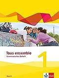 Tous ensemble 1. Ausgabe Bayern: Grammatisches Beiheft 1. Lernjahr (Tous ensemble. Ausgabe Bayern ab 2019)