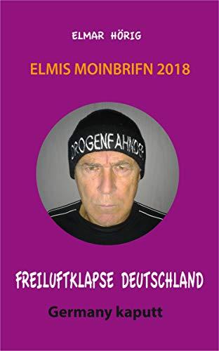 Freiluftklapse Deutschland: Elmis Moinbrifn 2018: Germany kaputt