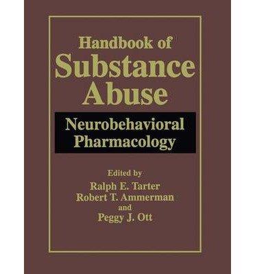 [(Handbook of Substance Abuse: Neurobehavioral Pharmacology)] [Author: Ralph E. Tarter] published on (October, 1998)