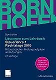 Lösungen zum Lehrbuch Steuerlehre 1 Rechtslage 2010: Mit zusätzlichen Prüfungsaufgaben und Lösungen (Bornhofen Steuerlehre 1 LÖ)