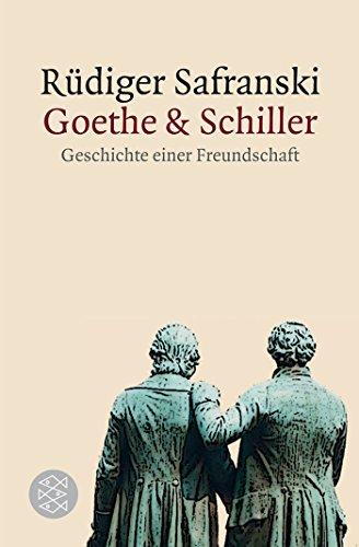 Goethe und Schiller: Geschichte einer Freundschaft
