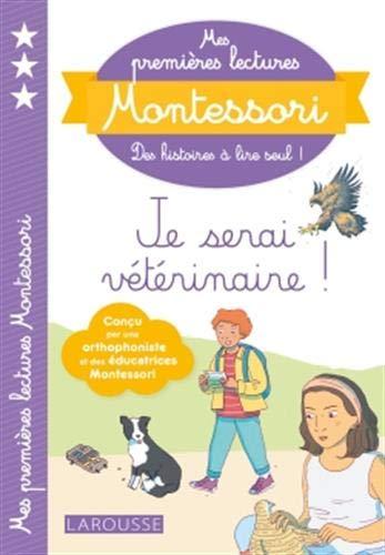 Mes premières lectures Montessori, Je serai vétérinaire par Anaïs Galon