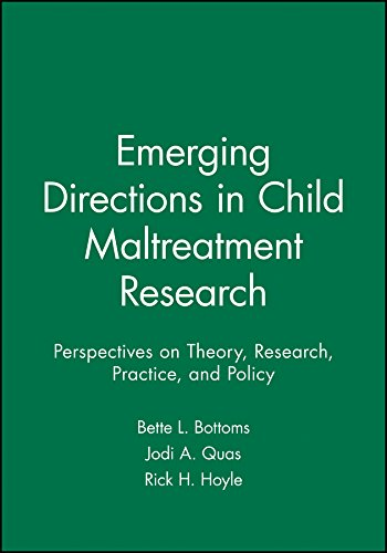 Emerging Directions in Child Maltreatment Research: Perspectives on Theory, Research, Practice, and Policy (Journal of Social Issues)