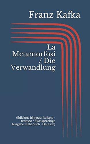 La Metamorfosi / Die Verwandlung (Edizione bilingue: italiano - tedesco / Zweisprachige Ausgabe: Italienisch - Deutsch)