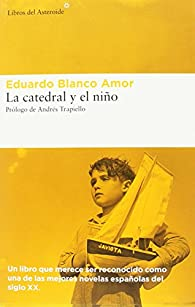 La catedral y el niño par Eduardo Blanco Amor