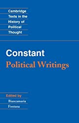 Constant: Political Writings (Cambridge Texts in the History of Political Thought)