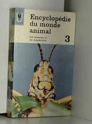 Les insectes et les arachnides. encyclopédie du monde animal. volume 3 . par Burton Maurice