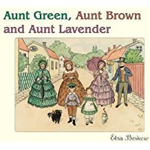 [(Aunt Green, Aunt Brown and Aunt Lavender)] [By (author) Elsa Beskow ] published on (March, 2002)