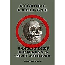 Sacrifices humains à Matamoros (Polar, Gore et Horreur : une histoire vraie)