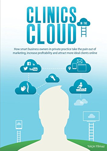 Clinics in the Cloud: How smart local business owners in private practice take the pain
