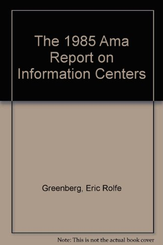 The 1985 Ama Report on Information Centers