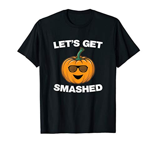 Lets Get Smashed Shirt Pumpkin Halloween Dress For Party T-Shirt