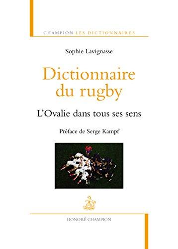 Dictionnaire du rugby. L'Ovalie dans tous ses sens par Sophie Lavignasse