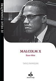Malcolm X par Tariq Ramadan