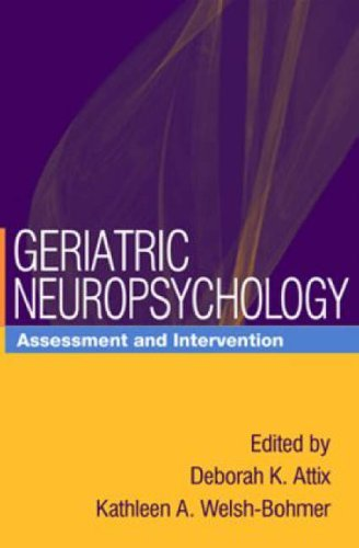 Geriatric Neuropsychology: Assessment and Intervention (2006-01-12)