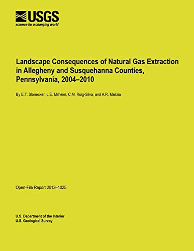 Landscape Consequences of Natural Gas Extraction in Allegheny and Susquehanna Counties, Pennsylvania, 2004-2010 por U. S. Department of the Interior
